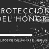 El derecho a la protección del honor frente a los delitos de calumnias e injurias. - Abogados Portal