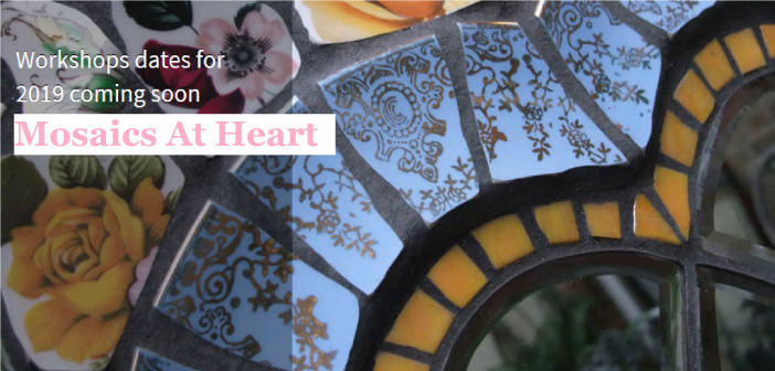 Mosaics at Heart – 2019 classes and workshops – January and February dates