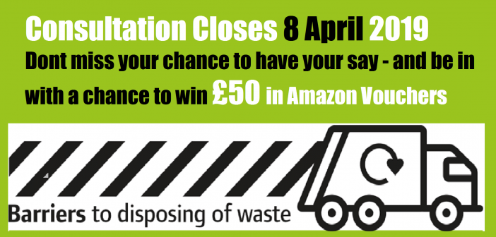 Waste Consultation Closes Soon! – Respond by 8 April 2019
