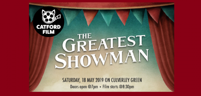 The Greatest Showman film screening on Culverley Green Catford