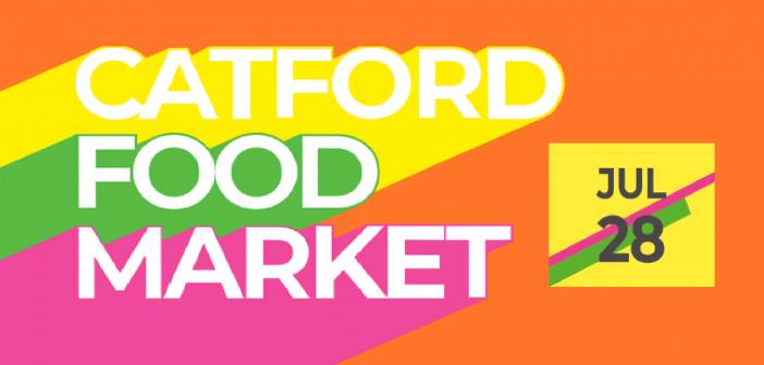Catford Food Market – Sunday 28 July 2019