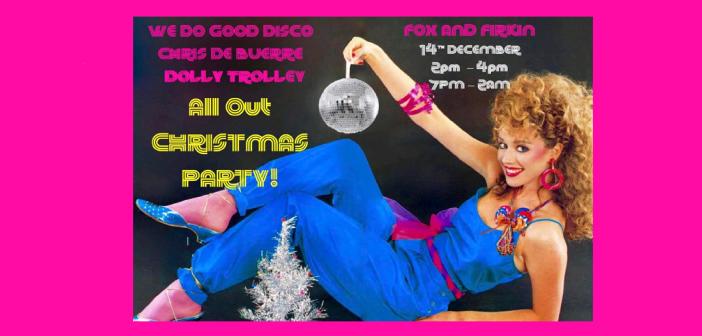 All Out Christmas Party! We Do Good 'XMAS' Disco
