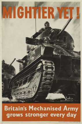 'Mightier Yet! Britain's Mechanised Army grows stronger every day', 1940