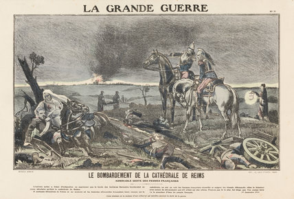 The bombardment of Reims cathedral, La Grande Guerre