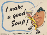 I Make a Good Soup - Says Potato Pete