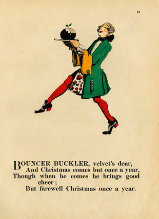Bouncer Buckler, velvet's dear, / And Christmas comes but once a year ...'; from 'Nursery rhymes with pictures by C. Lovat Fraser' [1919]