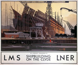 'Shipbuilding on the Clyde', LNER/LMS poster, 1923-1947.
