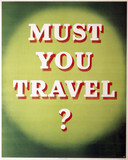 'Must you Travel?', poster, 1939-1945.