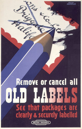 'Remove or Cancel all Old Labels', BR poster, c 1950s.