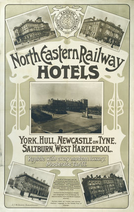 'North Eastern Railway Hotels', NER poster, 1900-1910.