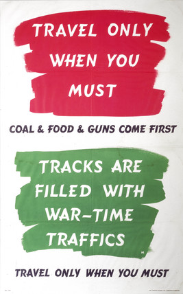 'Travel only when you Must', World War II poster, 1939-1945.