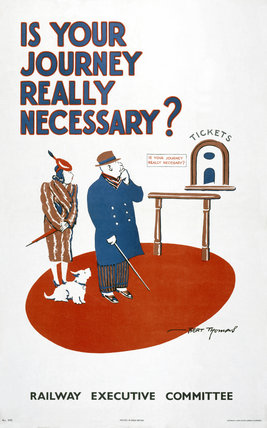 'Is Your Journey Really Necesary?', REC poster, 1939-1945.