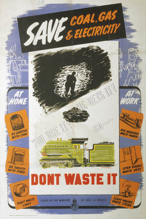 'Save Coal, Gas & Electricity', Ministry of Fuel & Power poster, 1939-1945.