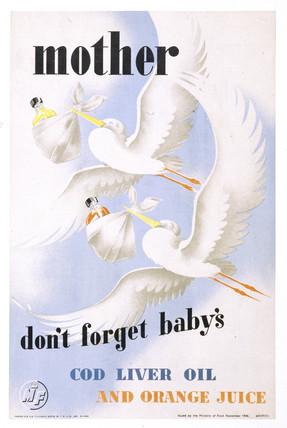 'Mother, Don't Forget Baby's Cod Liver Oil and Orange Juice', 1946.