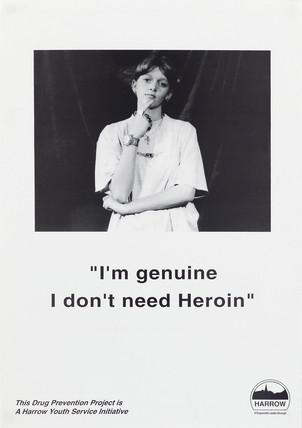 'I'm genuine, I don't need Heroin', public health poster, late 20th century.