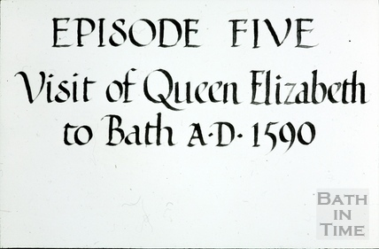 Bath Historical Pageant. Episode 5. Visit of Queen Elizabeth to Bath. A.D. 1590. July 1909