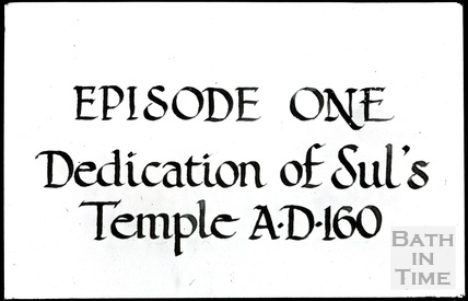Bath Historical Pageant. Episode 1. Dedication of Sul's Temple. A.D. 160. July 1909