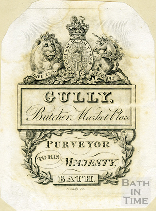 Trade advertisement for Gully, butcher, purveyor to his Majesty, Bath c.1800s