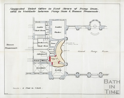 Suggested ticket office in east alcove of Pump Room, also vestibule between Pump Room and Roman promenade - AJ Taylor August 1908