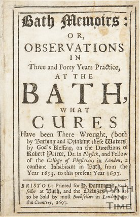 Bath Memoirs: or Observations in Three and Forty Years Practice 1697