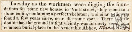 Workmen digging in York Street found a Stone Coffin, containing a Skeleton March 11th 1819