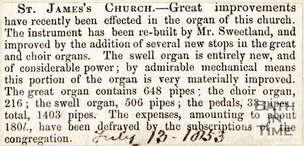 St. James Church, New Organ which has been rebuilt by Mr Sweetland. July 13th 1853