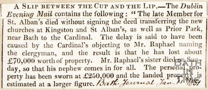 Newspaper article. January 11th 1851. Mr A. Raphael dies without signing the deeds to Prior Park.