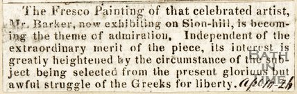 Newspaper article. Announcing the opening of Mr Barker's Great Fresco at his gallery in Sion Hill. 1826.