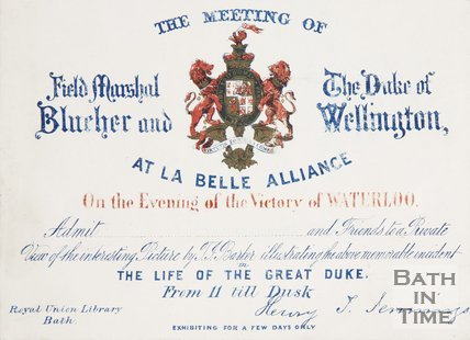 A ticket to the meeting of Field-Marshal Blucher and the Duke of Wellington, at la Belle Alliance 18th June 1815