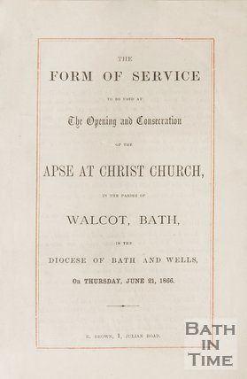 Pamphlet concerning the order of service at the opening at the apse in Christ Church, Walcot. 1866.
