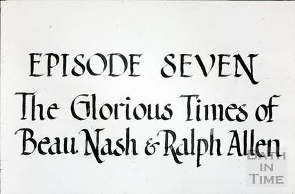 Bath Historical Pageant. Episode 7. The Glorious Times of Beau Nash and Ralph Allen July 1909