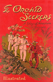 'The Orchid Seekers - A Story of Adventure in Borneo'