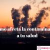 Efectos de la contaminación en la salud