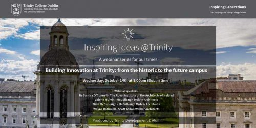 """Building Innovation at Trinity"" - Valerie Mulvin and Niall McCullough at Inspiring Ideas @ Trinity webinar series - 14th Oct 2020 1pm"