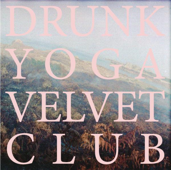 Guida all'ascolto di: Drunk Yoga Velvet Club