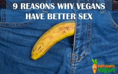 9 Reasons Why Vegans Have Better Sex