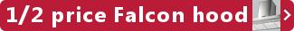 Falcon - Half Price Hood