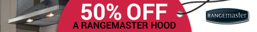 Rangemaster 50% Off Hood when buying a Rangemaster Cooker 03.12.2016-31.03.2017