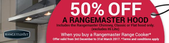 Rangemaster 50% Off Hood when buying a Rangemaster Cooker 03.12.2016-31.03.2017