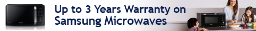 Samsung Up to 3 Years on Microwaves Extended Warranty Promotion 01.07-31.07.2018