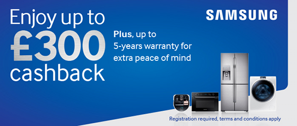 Samsung - Up to ?300 cashback