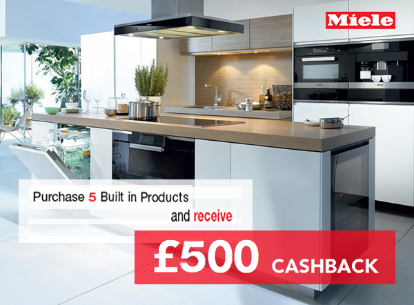Miele ?500 cashback promotion buy any 5 built in Appliance June - March 31 2016