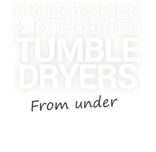 Freestanding and Integrated Tumble Dryers from