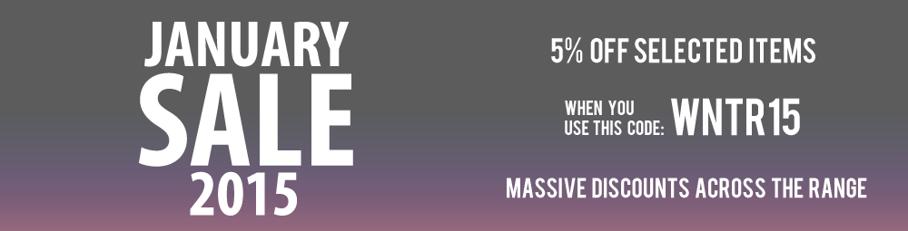 January Sale 2015 - Massive savings across the entire range!