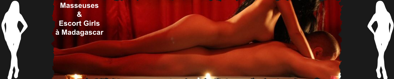 Masseuses et Escort Girls à Madagascar