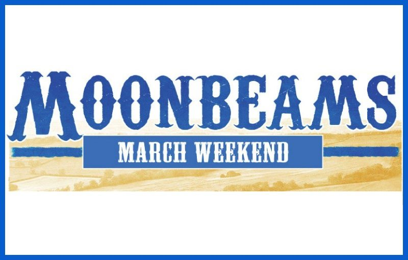 Moonbeams March Weekend