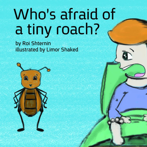 Artwork from the book - Who's afraid of a tiny roach? by Roi Shternin - Illustrated by Limor Shaked - Ourboox.com