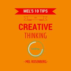 Mel's Ten Tips on Creative Thinking (with Dr. Alon Amit and Hagai Cohen) - by Mel Rosenberg - מל רוזנברג