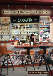 Cavafy and Chocolate Talk in Athens - by Shulamit Sapir-Nevo