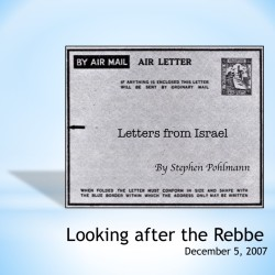 # 87 – Looking After the Rebbe - by Stephen Pohlmann